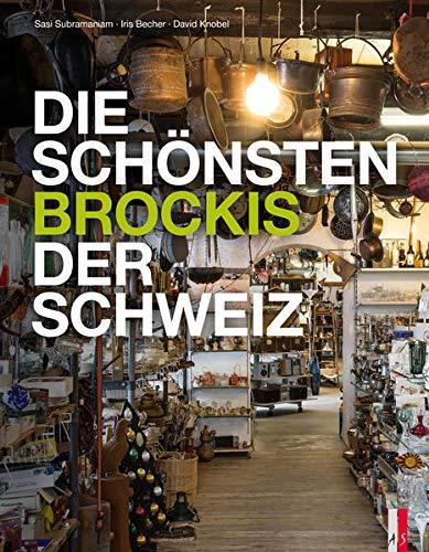Die schönsten Brockis der Schweiz