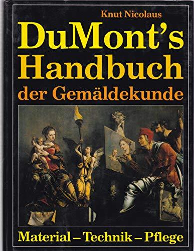 DuMonts Handbuch der Gemäldekunde. Material - Technik - Pflege