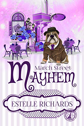 March Street Mayhem (March Street Cozy Mysteries Book 2) by [Estelle Richards]