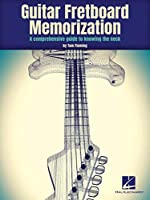 Guitar Fretboard Memorization: A Comprehensive Guide to Knowing the Neck