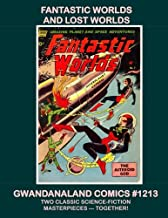 Fantastic Worlds and Lost Worlds: Gwandanaland Comics #1213 --- Two Masterpieces of 1950s Science-Fiction Comics --- Toget...