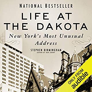 Life at the Dakota     New York's Most Unusual Address              By:                                                                                                                                 Stephen Birmingham                               Narrated by:                                                                                                                                 LJ Ganser                      Length: 9 hrs and 15 mins     11 ratings     Overall 4.5