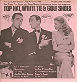 Top Hat,White Tie and Golf Shoes