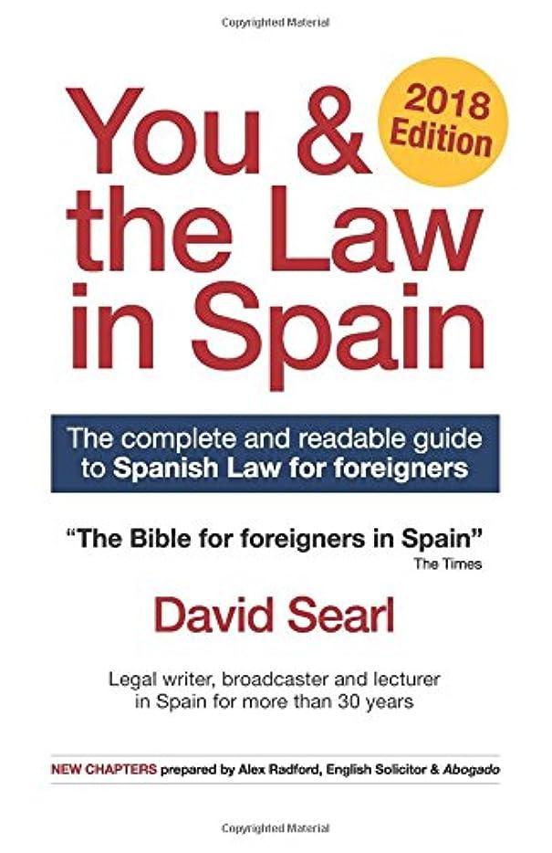 スペシャリスト数値彫るYou & The Law in Spain: The Complete Readable Guide for Foreigners in Spain
