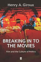Breaking in to Movies: Film and the Culture of Politics