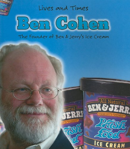 Ben Cohen: The Founder of Ben & Jerry's Ice Cream (LIVES AND TIMES)