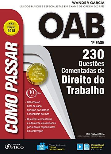 Como passar na OAB 1ª Fase: direito do trabalho: 230 questões comentadas