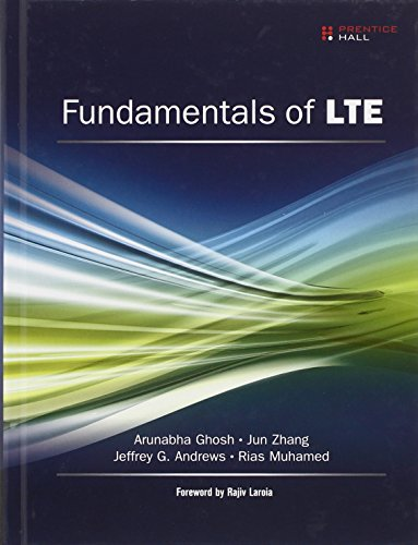 Compare Textbook Prices for Fundamentals of LTE Prentice Hall Communications Engineering and Emerging Technologies Series from Ted Rappaport 1 Edition ISBN 9780137033119 by Ghosh, Arunabha,Zhang, Jun,Andrews, Jeffrey G.,Muhamed, Rias