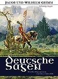 Deutsche Sagen - Vollständige Ausgabe (mit den Illustrationen von Otto Ubbelohde)