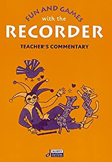 Fun and Games with the Recorder: Descant Teacher's Commentary
