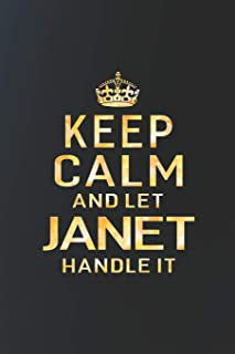 Keep Calm and Let Janet Handle It: First Name Funny Sayings Personalized Customized Names Women Girl Gift Notebook Journal