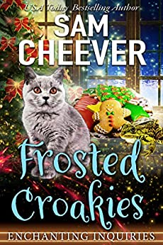 Frosted Croakies: A Magical Cozy Mystery with Talking Animals (Enchanting Inquiries Book 6) by [Sam Cheever]