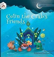 Colin the Crab's Friends (Colin the Crab Mini 3-6)