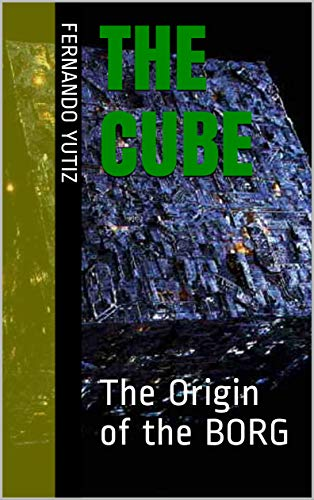 The Cube: The Origin of the BORG