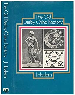 The old Derby China Factory : the workmen and their productions: containing biographical sketches of the chief artist workmen, the various marks used, fac-similes copied from the old Derby pattern books . . .