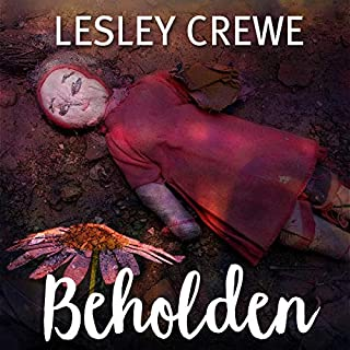 Beholden                   Auteur(s):                                                                                                                                 Lesley Crewe                               Narrateur(s):                                                                                                                                 Stephanie Domet                      Durée: 10 h et 59 min     Pas de évaluations     Au global 0,0