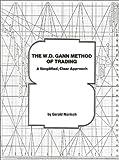 The W.D. Gann Method of Trading: A Simplified, Clear Approach by Gerald Marisch