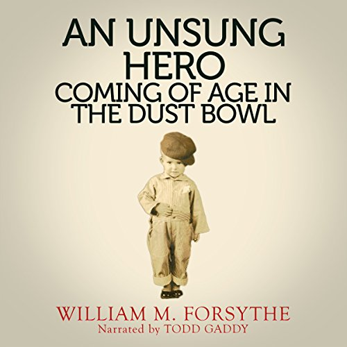 An Unsung Hero: Coming of Age in the Dust Bowl cover art