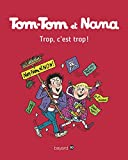 Tom-Tom et Nana, Tome 27 - Trop, c'est trop !