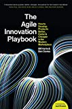 The Agile Innovation Playbook: How to develop products better, faster, and cheaper in the modern marketplace (English Edition)