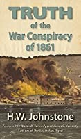 The Truth of the War Conspiracy of 1861