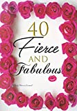 40 Fierce And Fabulous Daily Planner Journal: Cute Forty Birthday Gift Idea For Her: Women 40th Bday Positive Affirmations Quotes Agenda Organizer Notebook To Write In