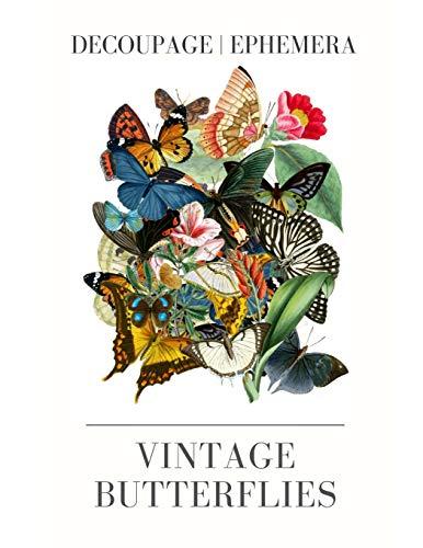 Compare Textbook Prices for VINTAGE  BUTTERFLIES: DECOUPAGE   EPHEMERA Collage Ephemera  ISBN 9781099598029 by R, C N