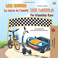 The Wheels The Friendship Race (French English Bilingual Children's Book) (French English Bilingual Collection)
