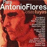 Para Antonio Flores Cosas Tuyas