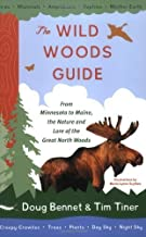 The Wild Woods Guide: From Minnesota to Maine, the Nature and Lore of the Great North Woods Paperback April 1, 2003