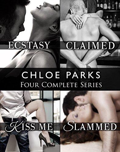 Chloe Parks' Four Series Collection: Ecstasy, Claimed, Kiss Me, Slammed
