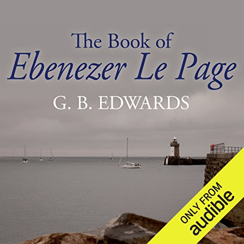 The Book of Ebenezer le Page                   By:                                                                                                                                 G. B. Edwards                               Narrated by:                                                                                                                                 Roy Dotrice                      Length: 21 hrs and 26 mins     4 ratings     Overall 4.3