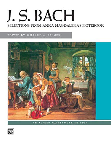 Bach -- Selections from Anna Magdalena's Notebook (Alfred Masterwork Edition)