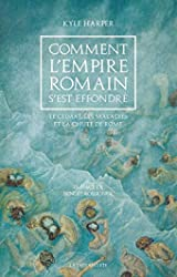 Comment l'Empire romain s'est effondré de Kyle HARPER