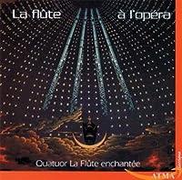 La Flute a L'opera