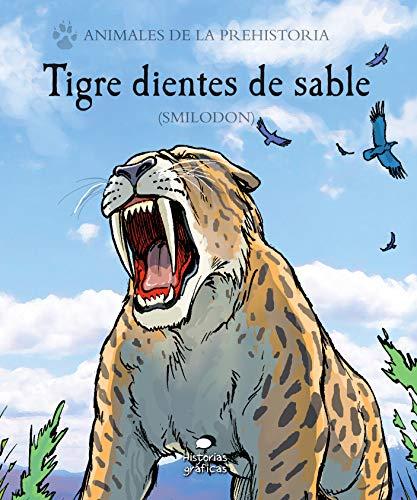 Tigre dientes de sable (Animales de la prehistoria)