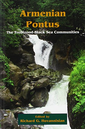 Armenian Pontus: The Trebizond-Black Sea Communities (UCLA Armenian History and Culture: Historic Armenian Cities and Provinces)