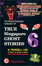 True Singapore Ghost Stories : Book 6