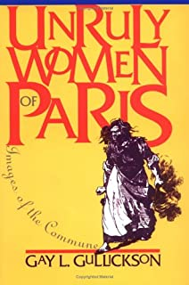 Unruly Women of Paris: Images of the Commune (Pitt Ser.in Policy and Inst.Studies)