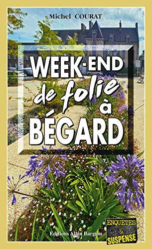 Week-end de folie à Begard: Les enquêtes de Laure Saint-Donge - Tome 19