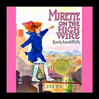 Mirette on the High Wire                    By:                                                                                                                                 Emily Arnold McCully                               Narrated by:                                                                                                                                 Jennifer Van Dyck                      Length: 10 mins     12 ratings     Overall 4.5