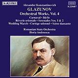 Orchestral Works, Vol. 4 (Andreescu, Romanian State Orchestra) by Alexander Konstantinovich Glazunov (2006-08-01)