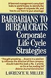 Corporate Life Cycle: Barbarians to Bureaucrats