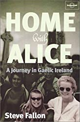 Home with Alice: A Journey in Gaelic Ireland: Steve Fallon