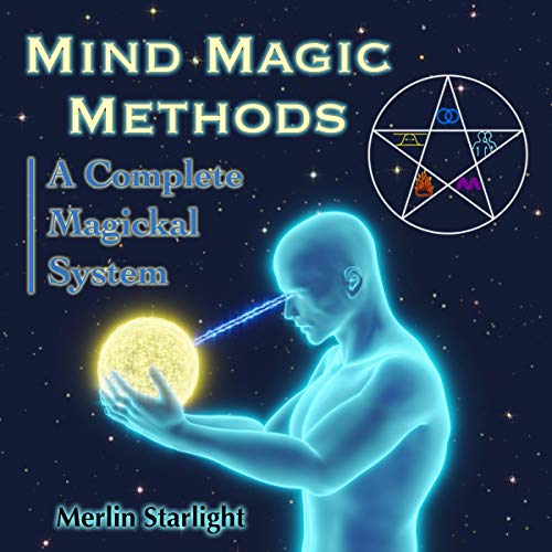 Mind Magic Methods: A Complete Magickal System cover art