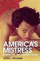 America's Mistress: Eartha Kitt, Her Life and Times
