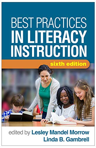 Compare Textbook Prices for Best Practices in Literacy Instruction, Sixth Edition Sixth Edition ISBN 9781462536771 by Morrow, Lesley Mandel,Gambrell, Linda B.,Casey, Heather Kenyon