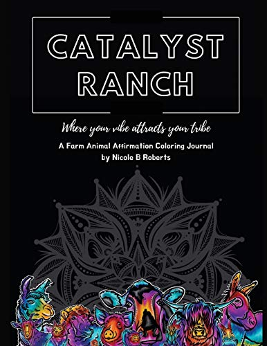 Catalyst Ranch: Where Your Vibe Attracts Your Tribe