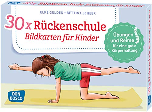 30 x Rückenschule. Bildkarten für Kinder. Übungen und Reime für eine gute Körperhaltung (Körperarbeit und innere Balance. 30 Ideen auf Bildkarten)
