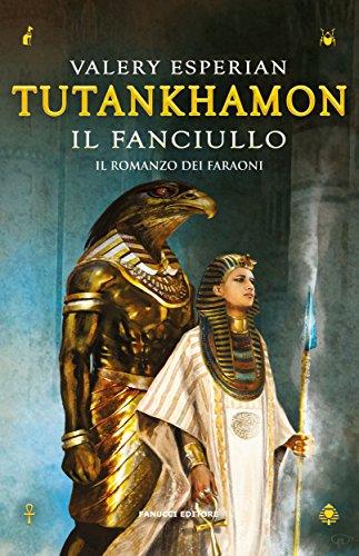 Tutankhamon. Il fanciullo (Fanucci Editore) di [Valery Esperian]
